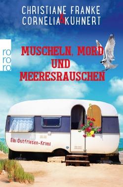 Muscheln, Mord und Meeresrauschen von Franke,  Christiane, Kuhnert,  Cornelia