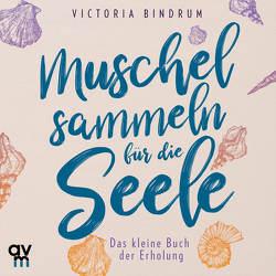 Muschelsammeln für die Seele von Bindrum,  Victoria, Tichawsky,  Michèle