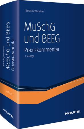 MuSchG und BEEG – Praxiskommentar zum Mutterschutzgesetz, Bundeselterngeld- und Elternzeitgesetz von Mutschler,  Bernd, Tillmanns,  Christoph