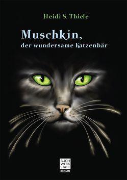 Muschkin, der wundersame Katzenbär von Thiele,  Heidi