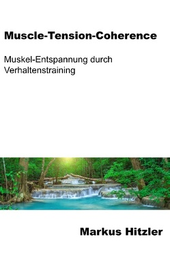 Muscle-Tension-Coherence von Hitzler,  Markus
