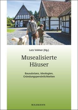 Musealisierte Häuser von Volmer,  Lutz