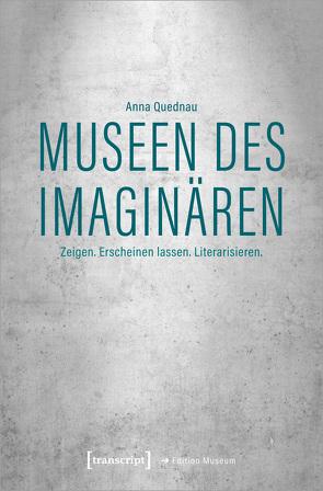 Museen des Imaginären von Quednau,  Anna