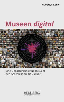 Museen digital von Kohle,  Hubertus