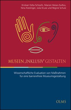 "Museen ""inklusiv"" gestalten von Folta-Schoofs,  Kristian, Hesse-Zwillus,  Marion, Kieslinger,  Nina, Kruse,  Julia, Schulz,  Regine"