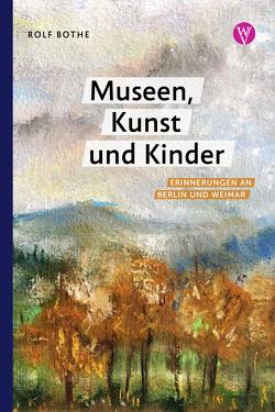 Museen, Kunst und Kinder von Bothe,  Rolf