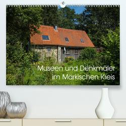 Museen und Denkmäler im Märkischen Kreis (Premium, hochwertiger DIN A2 Wandkalender 2020, Kunstdruck in Hochglanz) von Rein,  Simone