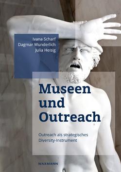 Museen und Outreach von Heisig,  Julia, Scharf,  Ivana, Wunderlich,  Dagmar