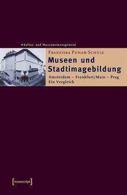 Museen und Stadtimagebildung von Puhan-Schulz,  Franziska