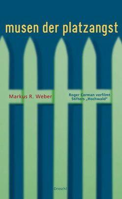 Musen der Platzangst von Weber,  Markus R