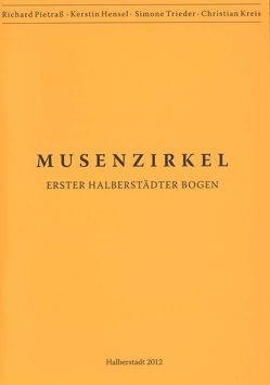 Musenzirkel von Hensel,  Kerstin, Kreis,  Christian, Pietraß,  Richard, Pott,  Ute, Trieder,  Simone