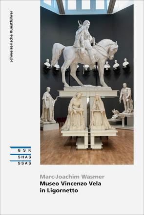 Museo Vincenzo Vela in Ligornetto von Wasmer,  Marc-Joachim