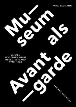 Museum als Avantgarde von Baumann,  Jana