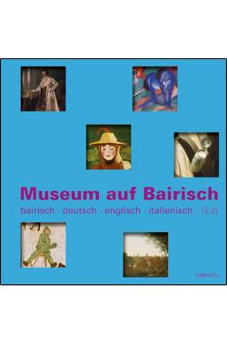 Museum auf Bairisch von Kohlen,  Georg, Rönneper,  Joachim