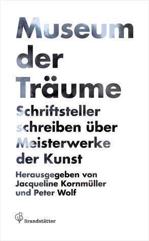 Museum der Träume von Kornmüller,  Jacqueline, Wolf,  Peter