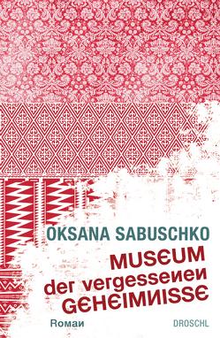 Museum der vergessenen Geheimnisse von Kratochvil,  Alexander, Sabuschko,  Oksana