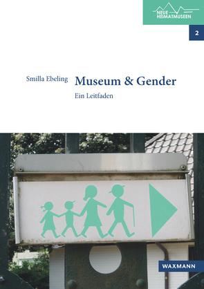 Museum & Gender von Ebeling,  Smilla