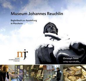 Museum Johannes Reuchlin von Timm,  Christoph