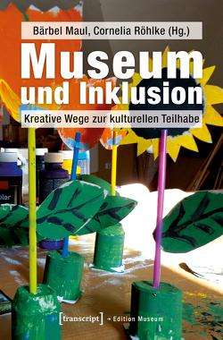 Museum und Inklusion von Maul,  Bärbel, Röhlke,  Cornelia