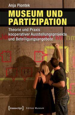 Museum und Partizipation von Piontek,  Anja