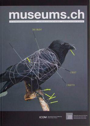 museums.ch. Die Schweizer Museumszeitschrift /La revue suisse des… / museums.ch / Das Objekt / l'objet / l'oggetto