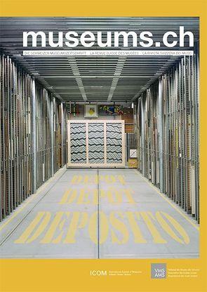 museums.ch. Die Schweizer Museumszeitschrift /La revue suisse des… / museums.ch / Depot – Dépot – Deposito