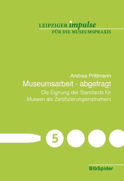 Museumsarbeit – abgefragt von Prittmann,  Andrea, Walz,  Markus