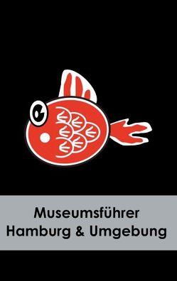 Museumsführer Hamburg & Umgebung von Stein,  Claudia