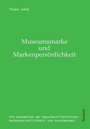Museumsmarke & Markenpersönlichkeit von Rohde,  Thomas