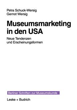Museumsmarketing in den USA von Schuck-Wersig,  Petra, Wersig,  Gernot