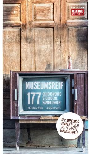 Museumsreif von Fuchs,  Jürgen, Penz,  Christian