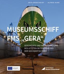 "Museumsschiff FMS ""GERA"" von Benscheidt,  Anja, Kube,  Alfred"