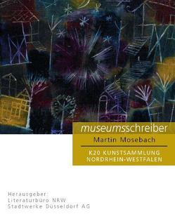 Museumsschreiber 3.  K20 Kunstsammlung NRW. von Mosebach, Martin, Serrer, Michael