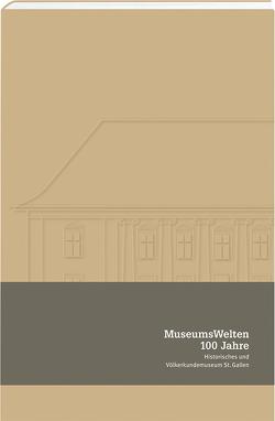 MuseumsWelten von Müller,  Peter