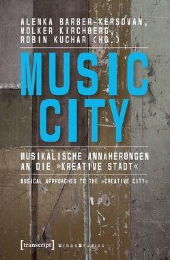 Music City von Barber-Kersovan,  Alenka, Kirchberg,  Volker, Kuchar,  Robin
