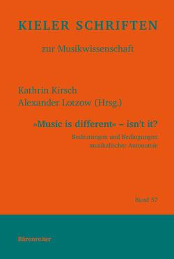 """""""Music is different"""" – isn´t it? von Kirsch,  Kathrin, Lotzow,  Alexander"""