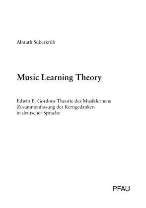 Music Learning Theory von Süberkrüb,  Almuth