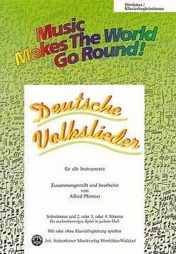 Music Makes the World go Round – Deutsche Volkslieder – Stimme 4 in C hoch und tief – Bässe / E-Bass / Kontrabass von Pfortner,  Alfred