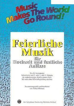 Music Makes the World go Round – Feierliche Musik 1 – Stimme 1+2+3+4 in C – Posaunenchor von Pfortner,  Alfred