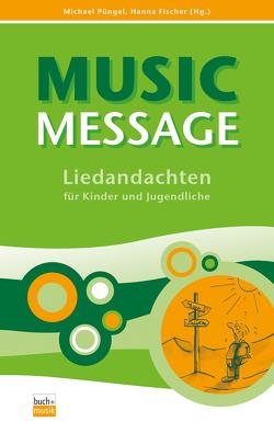 Music Message von Fischer,  Hanna, Püngel,  Michael