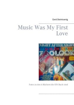 Music Was My First Love von Steinkoenig,  Gerd