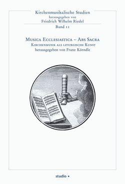 Musica Ecclesiastica – Ars Sacra von Ackermann,  Peter, Eder,  Petrus, Gmeinwieser,  Siegfried, Kirsch,  Winfried, Körndle,  Franz, Lashofer,  Clemens, Lechner,  Gregor M.