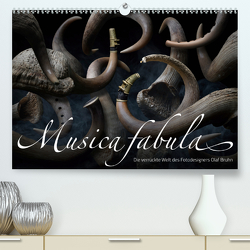 Musica fabula – Die verrückte Welt des Fotodesigners Olaf Bruhn (Premium, hochwertiger DIN A2 Wandkalender 2021, Kunstdruck in Hochglanz) von Bruhn,  Olaf