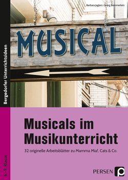 Musicals im Musikunterricht von Bemmerlein,  Georg, Jaglarz,  Barbara