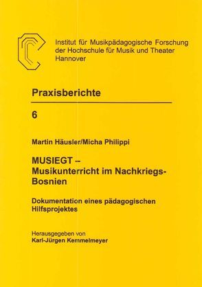 MUSIEGT – Musikunterricht im Nachkriegs-Bosnien von Haeusler,  Martin, Philippi,  Micha
