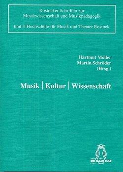 Musik │ Kultur │ Wissenschaft von Möller,  Hartmut, Schröder,  Martin
