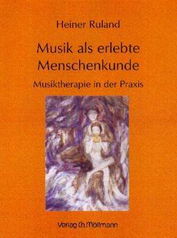 Musik als erlebte Menschenkunde von Ruland,  Heiner