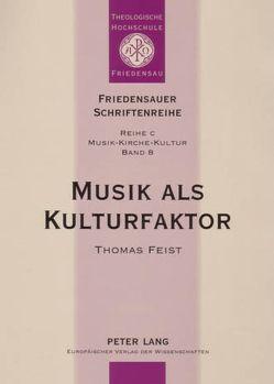 Musik als Kulturfaktor von Feist,  Thomas