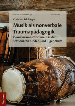 Musik als nonverbale Traumapädagogik von Reichinger,  Christian
