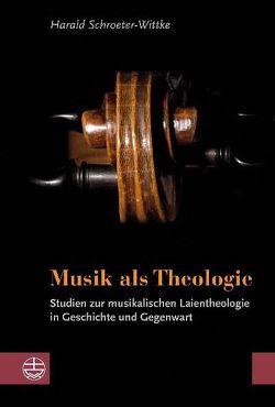 Musik als Theologie von Schroeter-Wittke,  Harald
